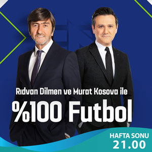 Rıdvan Dilmen ve Murat Kosova ile %100 Futbol
